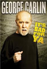 George Carlin... It's Bad for Ya! (2008) 1080p Poster