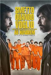 I Can Quit Whenever I Want: Ad Honorem (2017) 1080p poster