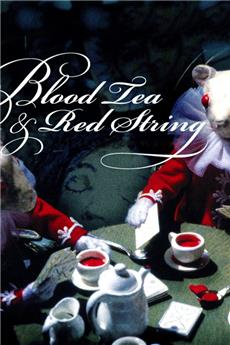Blood Tea and Red String (2006) Poster