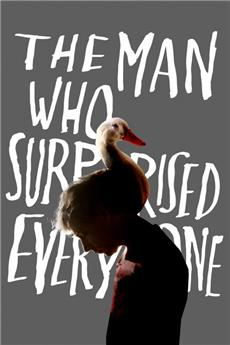 The Man Who Surprised Everyone (2018) Poster