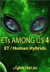 ETs Among Us 4: The Reality of ET/Human Hybrids (2020) poster
