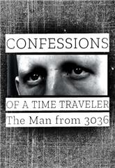 Confessions of a Time Traveler - The Man from 3036 (2020) 1080p poster