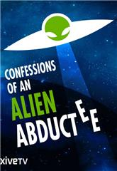 Confessions of an Alien Abductee (2013) Poster