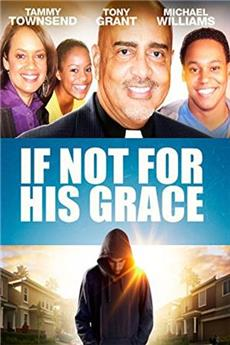 If Not for His Grace (2015) 1080p Poster
