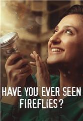 Have You Ever Seen Fireflies? (2021) 1080p Poster