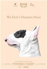 We Don't Deserve Dogs (2020) Poster