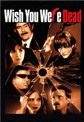 Wish You Were Dead (2001) Poster