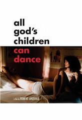 All God's Children Can Dance (2008) Poster