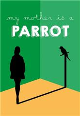 My Mother Is a Parrot (2017) Poster