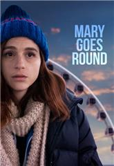 Mary Goes Round (2017) 1080p Poster