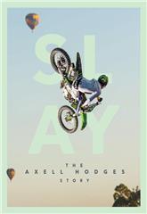 SLAY: The Axell Hodges Story (2017) 1080p Poster
