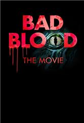 Bad Blood: The Movie (2016) 1080p Poster