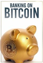 Banking on Bitcoin (2016) 1080p web Poster