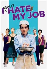 I Really Hate My Job (2007) Poster