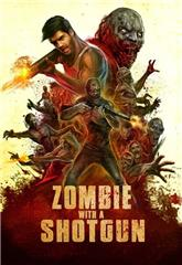 Zombie with a Shotgun (2019) Poster