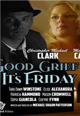 Good Grief It's Friday (2021) 1080p Poster
