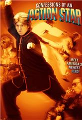 Confessions of an Action Star (2005) Poster