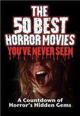 The 50 Best Horror Movies You've Never Seen (2014) 1080p Poster