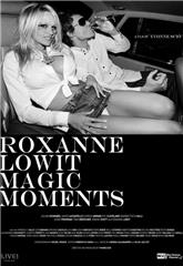 Roxanne Lowit Magic Moments (2016) Poster