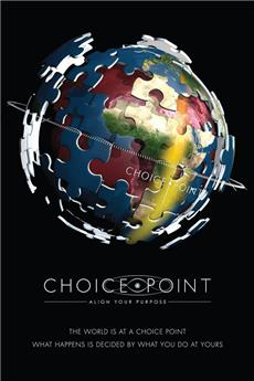 Choice Point: Align Your Purpose (2012) Poster