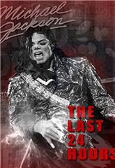 The Last 24 Hours: Michael Jackson (2018) poster