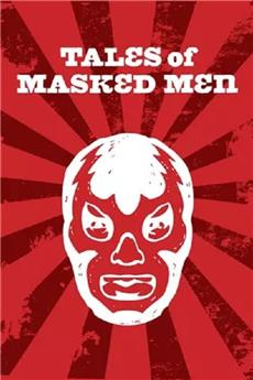 Tales of Masked Men (2012) 1080p Poster