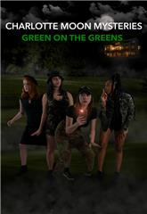 Charlotte Moon Mysteries - Green on the Greens (2021) 1080p Poster