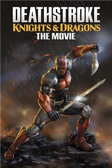 Deathstroke Knights & Dragons: The Movie (2020) Poster