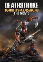 Deathstroke Knights & Dragons: The Movie (2020) 1080p Poster