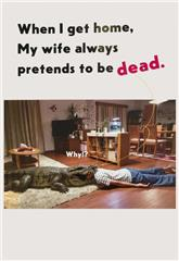 When I Get Home, My Wife Always Pretends to Be Dead. (2018) Poster