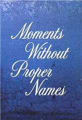 Moments Without Proper Names (1987) Poster