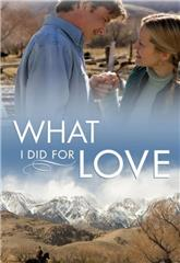What I Did for Love (2006) poster