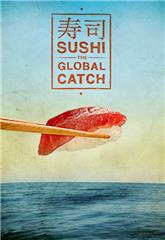 Sushi: The Global Catch (2011) Poster