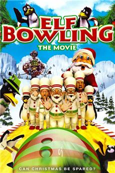 Elf Bowling the Movie: The Great North Pole Elf Strike (2007) 1080p Poster