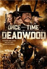 Once Upon a Time in Deadwood (2019) Poster