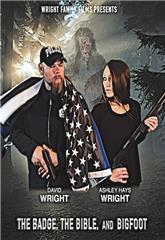 The Badge, the Bible, and Bigfoot (2019) Poster
