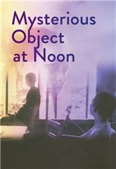 Mysterious Object at Noon (2000) Poster