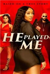 He Played Me (2021) Poster