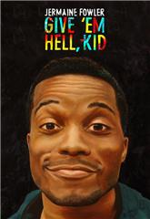 Jermaine Fowler: Give Em Hell Kid (2015) Poster